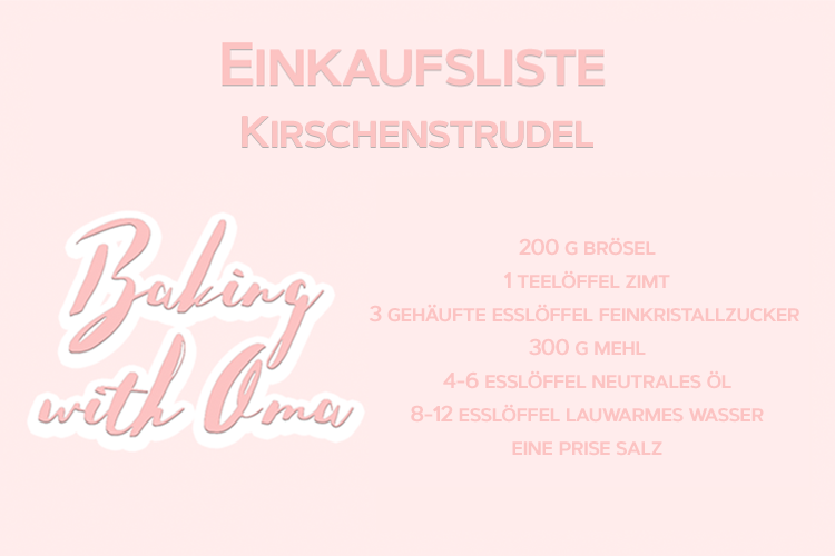 Baking with Oma Einkaufsliste Kirschenstrudel