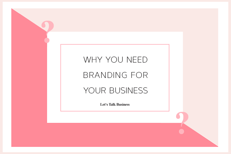 Why You Need Branding for Your Business