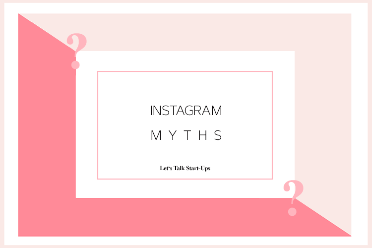 Lets Talk Business Instagram Myths