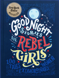 Books all Women Should Read this Spring Good Night Stories for Rebel Girls