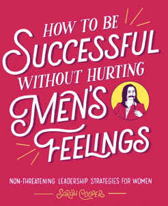Books all Women Should Read this Spring How to Be Successful without Hurting Mens Feelings