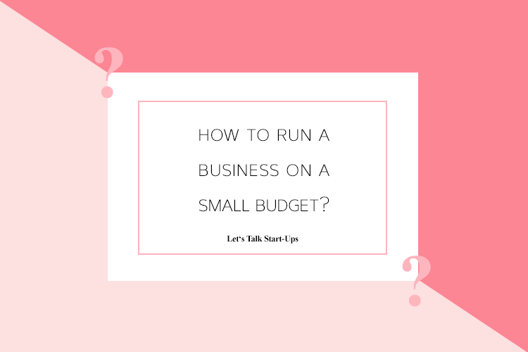 How to Run a Business on a Small Budget