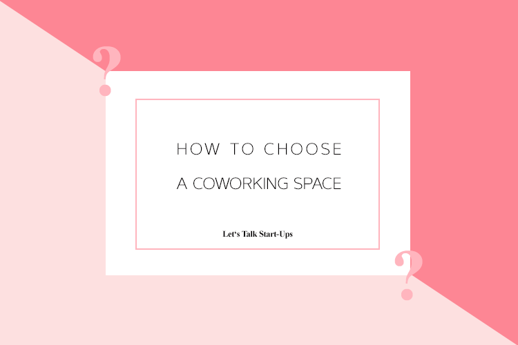 How to Choose a Coworking Space
